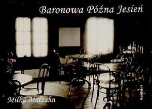 Baronowa-Pozna-jesien_Milka-Malzahn