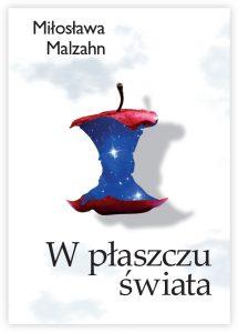 W płaszczu świata Miłosława Malzahn