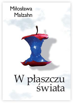 W płaszczu świata, Miłosława Malzahn